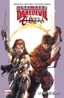 Ultimate Daredevil et Elektra : la part du diable - Mike Carey