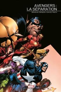 Avengers : la séparation - Brian MichaelBendis