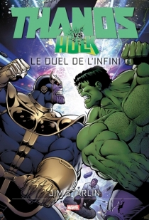Thanos vs Hulk : le duel de l'infini - Jim Starlin