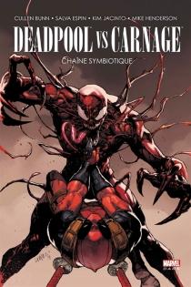 Deadpool vs Carnage : chaîne symbolique - CullenBunn
