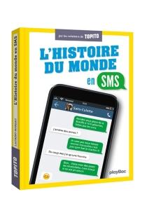 L'histoire du monde en SMS -