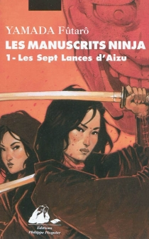 Fûtarô Yamada| Les manuscrits Ninja| traduit du japonais par Fumihiko Suzuki, Vanina Luciani, Patrick Honnoré - FûtarôYamada
