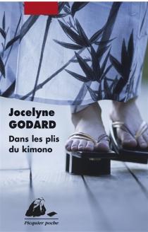 Dans les plis du kimono - JocelyneGodard