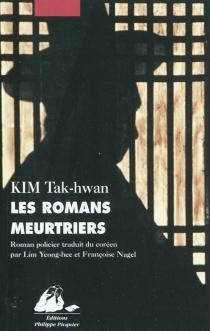 Les romans meurtriers : roman policier - Tak-HwanKim