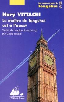 Le maître de fengshui est à l'ouest : une enquête du maître de fengshui - NuryVittachi