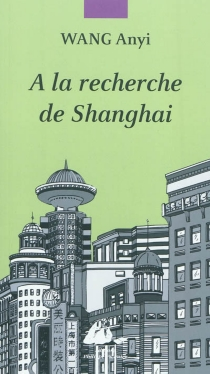 A la recherche de Shanghai - AnyiWang
