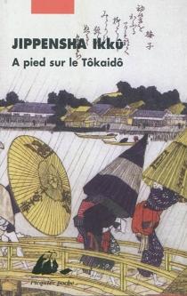 A pied sur le Tokaido - IkkuJippensha