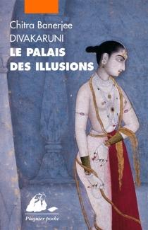 Le palais des illusions - Chitra BanerjeeDivakaruni