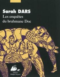Les enquêtes du brahmane Doc - SarahDars