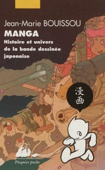 Manga : histoire et univers de la bande dessinée japonaise - Jean-MarieBouissou