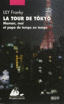 La tour de Tôkyô : maman, moi, et papa de temps en temps - FrankyLily
