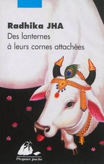 Des lanternes à leurs cornes attachées - RadhikaJha