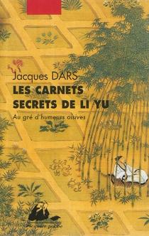 Les carnets secrets de Li Yu : au gré d'humeurs oisives - YuLi