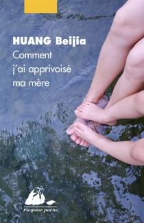 Comment j'ai apprivoisé ma mère - BeijiaHuang