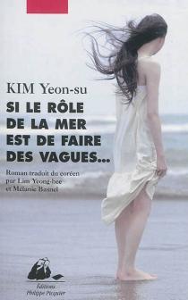 Si le rôle de la mer est de faire des vagues... - YeonsuKim