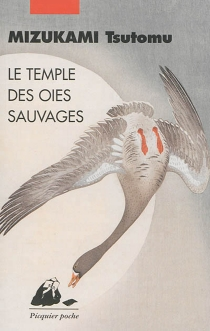 Le temple des oies sauvages - Tsutomu Minakami