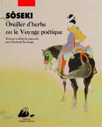 Oreiller d'herbe ou Le voyage poétique - SôsekiNatsume