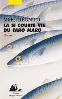 La si courte vie de Taro Maru - MichelRégnier