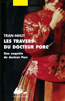 Une enquête du docteur Porc - Tran-Nhut