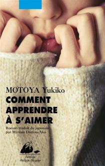 Comment apprendre à s'aimer - YukikoMotoya