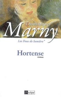 Les fous de lumière - DominiqueMarny