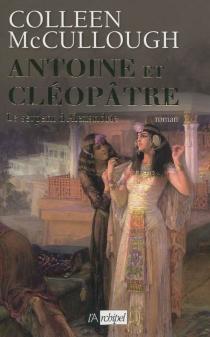 Antoine et Cléopâtre - ColleenMcCullough