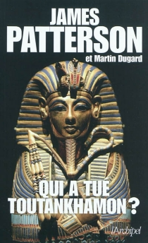 Qui a tué Toutankhamon ? - James Patterson