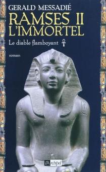 Ramsès II l'immortel - GeraldMessadié