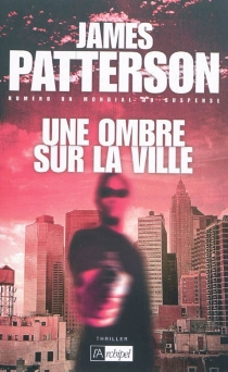 Une ombre sur la ville - JamesPatterson