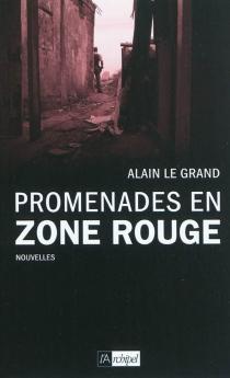Promenades en zone rouge - AlainLe Grand