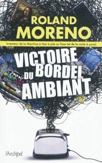 Victoire du bordel ambiant - RolandMoreno