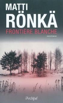 Frontière blanche - MattiRonkä