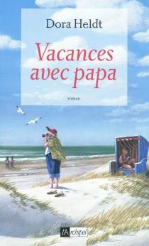 Vacances avec papa - DoraHeldt