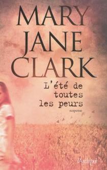 L'été de toutes les peurs - Mary JaneClark