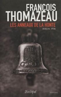 Les anneaux de la honte - FrançoisThomazeau