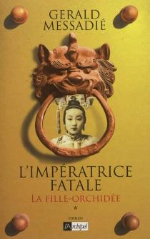 L'impératrice fatale - GeraldMessadié