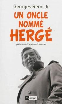 Un oncle nommé Hergé - GeorgesRemi
