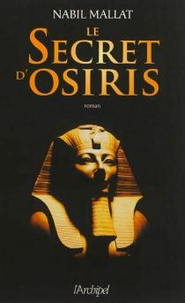 Le secret d'Osiris - NabilMallat