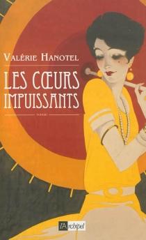 Les coeurs impuissants - ValérieHanotel