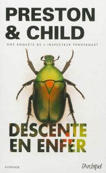 Descente en enfer : une enquête de l'inspecteur Pendergast - LincolnChild