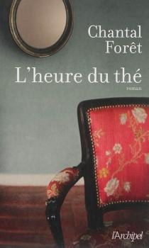 L'heure du thé - ChantalForêt