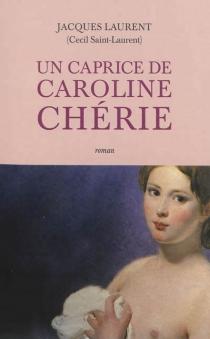 Caroline chérie - JacquesLaurent