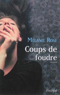 Coups de foudre - MelanieRose