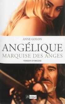 Angélique, marquise des anges : version d'origine - AnneGolon