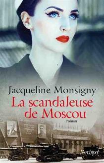 La scandaleuse de Moscou - JacquelineMonsigny