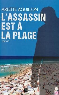 L'assassin est à la plage - ArletteAguillon