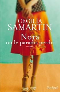 Nora ou Le paradis perdu - CeciliaSamartin
