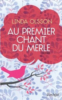 Au premier chant du merle - LindaOlsson