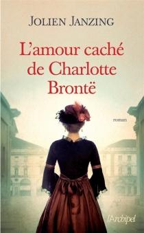 L'amour caché de Charlotte Brontë - JolienJanzing