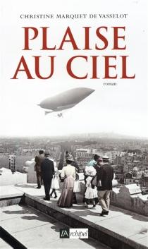 Plaise au ciel - ChristineMarquet de Vasselot